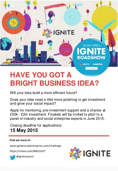 The Ignite Roadshow<br />funding for your energy idea?