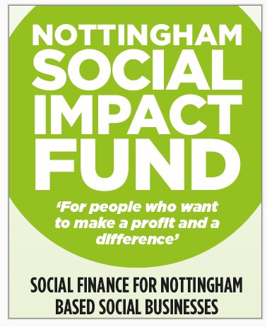 The Nottingham Social Impact Fund<br>…don't forget…